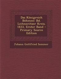 Das Königreich Böhmen: Bd. Leitmeritzer Kreis.  1833, Erster Band