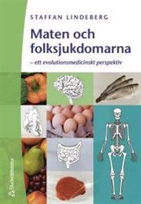 Maten och folksjukdomarna - - ett evolutionsmedicinskt perspektiv