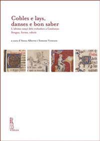 Cobles E Lays, Danses E Bon Saber: L'Ultima Canco Dels Trobadors a Catalunya: Llengua, Forma, Edicio