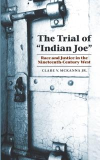 """The Trial of """"Indian Joe"""""""