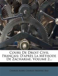 Cours De Droit Civil Français: D'après La Méthode De Zachariae, Volume 2...