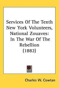 Services of the Tenth New York Volunteers, National Zouaves