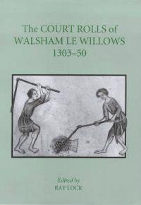 The Court Rolls of Walsham Le Willows 1303-1350
