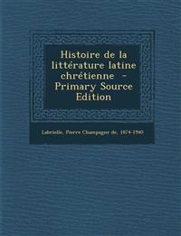 Histoire de la littérature latine chrétienne