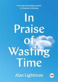 In Praise of Wasting Time