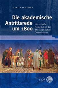Die Akademische Antrittsrede Um 1800: Literarische Konstitution Der Philosophischen Offentlichkeit