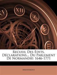 Recueil Des Édits, Déclarations... Du Parlement De Normandie: 1646-1771