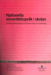 Nationella minoritetsspråk i skolan. SOU 2017:91. Förbättrade förutsättningar till undervisning och revitalisering : Betänkande från Utredningen förbättrade möjligheter för elever att utveckla sitt nationella minoritetsspråk