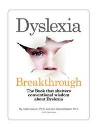 Dyslexia Breakthrough: The Book That Shatters Conventional Wisdom about Dyslexia.