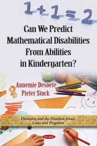 Can We Predict Mathematical Disabilities from Abilities in Kindergarten?