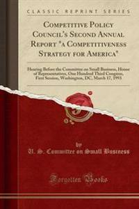"""Competitive Policy Council's Second Annual Report """"a Competitiveness Strategy for America"""""""