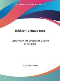 Hibbert Lectures 1881