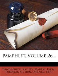 Pamphlet, Volume 26...