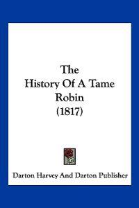 The History of a Tame Robin