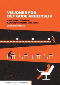 Visjoner for det gode arbeidsliv - Jan Erik Karlsen   Ridgeroadrun.org