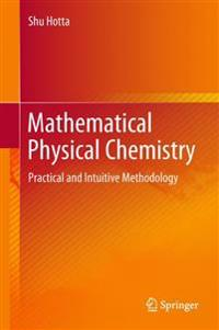 Mathematical Physical Chemistry
