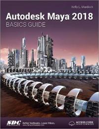 Autodesk Maya 2018 Basics Guide