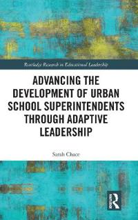 Advancing the Development of Urban School Superintendents Through Adaptive Leadership