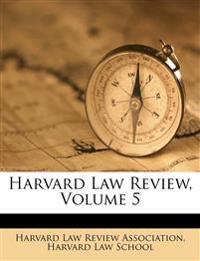 Harvard Law Review, Volume 5