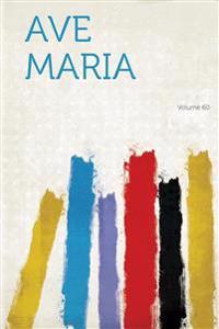 Ave Maria Volume 60
