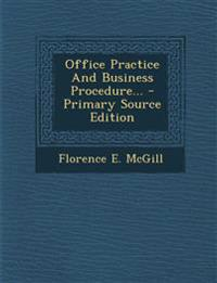 Office Practice And Business Procedure... - Primary Source Edition