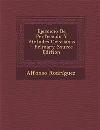 Ejercicio De Perfección Y Virtudes Cristianas