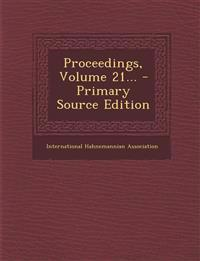 Proceedings, Volume 21...