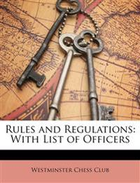 Rules and Regulations: With List of Officers