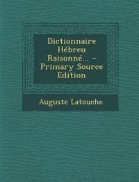Dictionnaire Hébreu Raisonné...