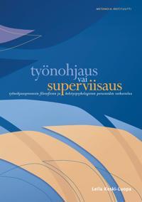 Työnohjaus vai superviisaus: Työnohjausprosessin filosofisten ja kehityspsykologisten perusteiden tarkastelua