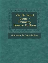 Vie de Saint Louis - Primary Source Edition