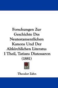 Forschungen Zur Geschichte Des Neutestamentlichen Kanons Und Der Altkirchlichen Literatu