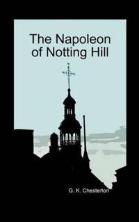 The Napoleon of Notting Hill (Hardback)