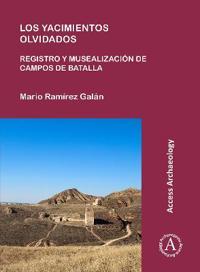 Los Yacimientos Olvidados: Registro y Musealizacion de Campos de Batalla