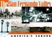 The San Fernando Valley: America's Suburb