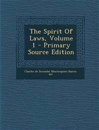 The Spirit Of Laws, Volume 1 - Primary Source Edition