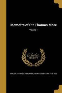 MEMOIRS OF SIR THOMAS MORE V01