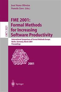 FME 2001: Formal Methods for Increasing Software Productivity