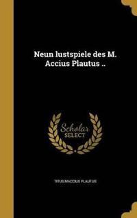 GER-NEUN LUSTSPIELE DES M ACCI