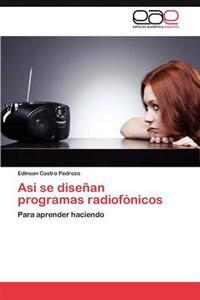 Asi Se Disenan Programas Radiofonicos