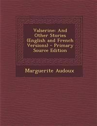 Valserine: And Other Stories (English and French Versions) - Primary Source Edition