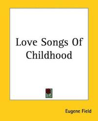 Love Songs Of Childhood