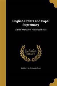 ENGLISH ORDERS & PAPAL SUPREMA