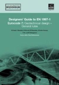 Designers' Guide to En 1997-1 Eurocode 7