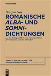 Romanische Alba- Und Somni-Dictungen