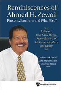 Reminiscences of Ahmed H. Zewail