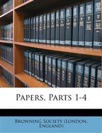 Papers, Parts 1-4