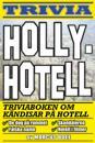 Hollyhotell – triviaboken om kändisar på hotell