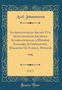 Internationales Archiv Für Schulhygiene; Archives Internationales d'Hygiène Scolaire; International Magazine Of School Hygiene, Vol. 2