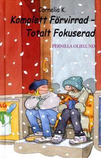 Cornelia K. Komplett Förvirrad - Totalt Fokuserad